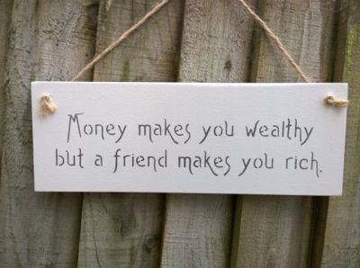 A friend makes you rich Wooden Friends and Family signs - Large Image