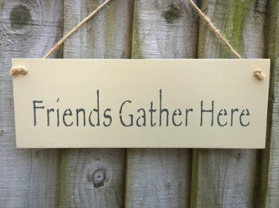 Friends Gather Here Wooden Friends and Family signs - Large Image