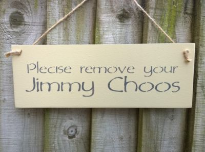 Please remove your Jimmy Choos Wooden Signs for your Home - Large Image